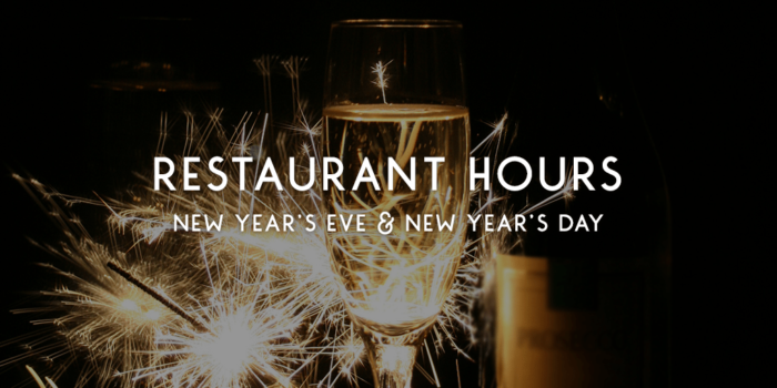 Restaurant Hours for New Year's Eve and New Year's Day