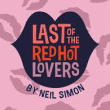 LAST OF THE RED HOT LOVERS BY NEIL SIMON